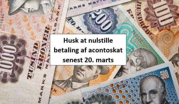 Husk at nulstille betaling af acontoskat i dag eller senest 20. marts